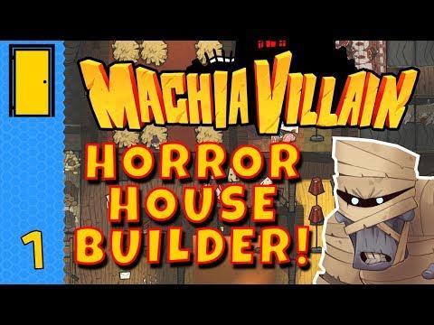 Building a HOUSE OF HORRORS! MachiaVillain - Part 1 - Horror Movie Mansion Simulator