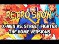RetroSnow: X-Men vs Street Fighter (The Home Versions) Review
