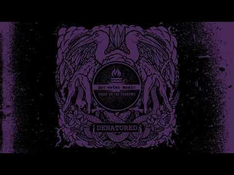 "Hot Water Music - ""Denatured"" (Full Album Stream)"