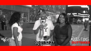 "WSHH Presents ""Questions"" Outtakes (Season 2 Episode 3: New York)"