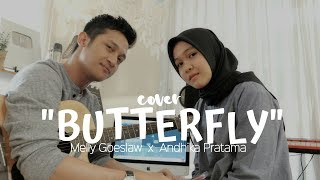 BUTTERFLY - MELLY GOESLAW FT. ANDHIKA PRATAMA ( COVER BY ALDHI , NADYAMAHDIII )