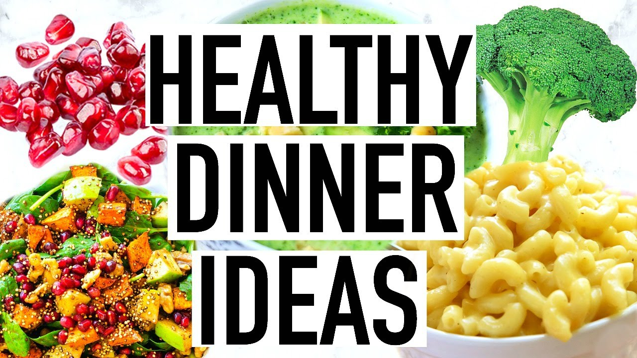 healthy dinner ideas quick and easy healthy dinner recipes youtube