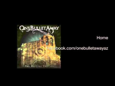 One Bullet Away - Home