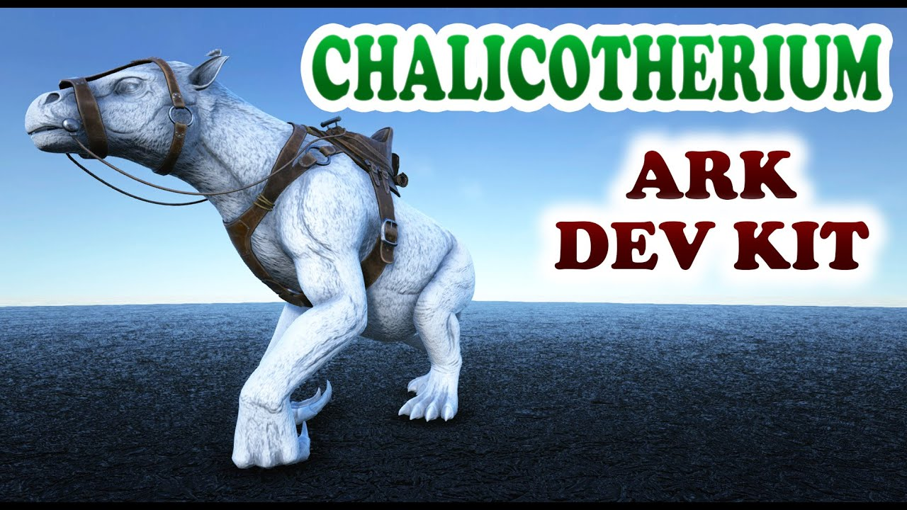 ARK Dev Kit | The Chalicotherium, Mobile Artillery Dino