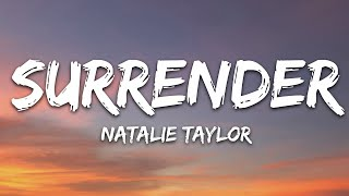 Natalie Taylor - Surrender ( 1 Hour Lyrics)