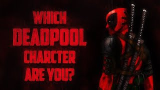 Which Deadpool Character Are You?