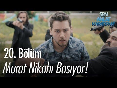 Murat, Nazar'ın nikahını bastı! - Sen Anlat Karadeniz 20. Bölüm