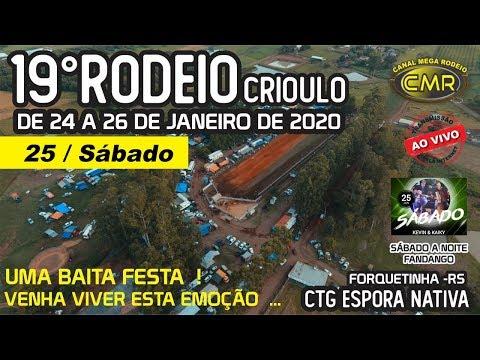 19º Rodeio Crioulo do CTG Espora Nativa –sabado 25 de janeiro de 2020 – Forquetinha-RS