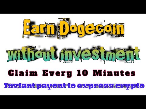 Earn Dogecoin without investment | Instant payout to express crypto