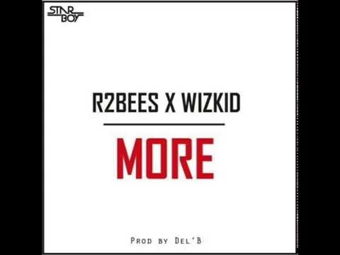 R2bees X Wizkid - More (prod by Del B)