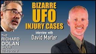 Bizarre UFO Injury Cases. Richard Dolan Show with David Marler.