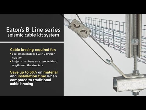 Eaton's B-Line series seismic bracing cable kit system