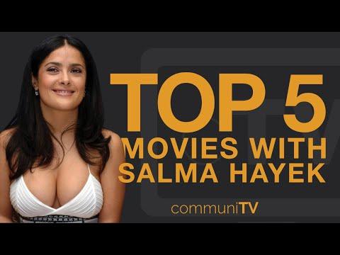 TOP 5: Salma Hayek Movies
