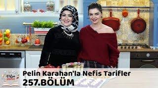 Pelin Karahan'la Nefis Tarifler 257. Bölüm | 11 Aralık 2018