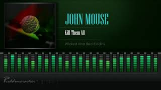 John Mouse - Kill Them All (Wicked Inna Bed Riddim) [HD]