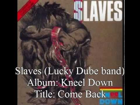 Lucky Dube Band: Slaves - Come Back