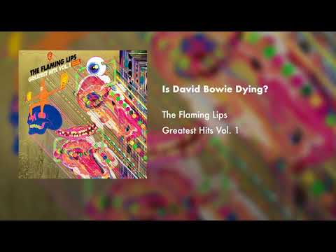 The Flaming Lips - Is David Bowie Dying? (Official Audio)