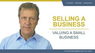 Valuing a Business: How to Value a Small Business For Sale