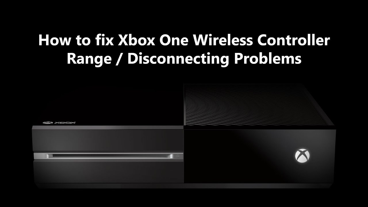 Wired Xbox One Controller Keeps Disconnecting: How to fix Xbox One Wireless Controller Range / Disconnecting rh:youtube.com,Design