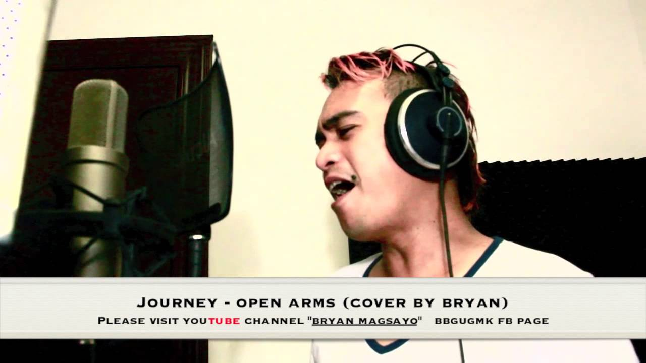 JOURNEY - OPEN ARMS COVER By BRYAN MAGSAYO