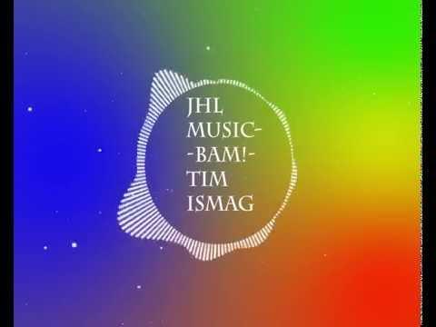 BAM!-Tim Ismag-[JAHUEL Music]