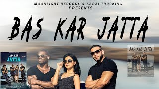 BAS KAR JATTA (Full song ) Meetii Kalher II New Song Punjabi 2019