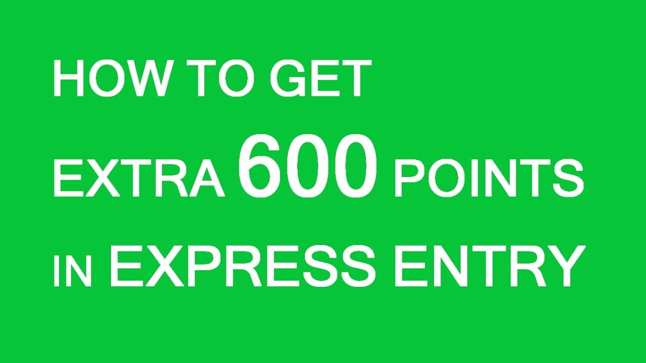 How to get extra 600 points in Express Entry
