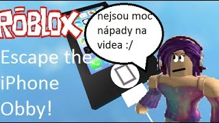 Roblox Let's play Escape the iPhone Obby! (I don't have much ideas for videos)