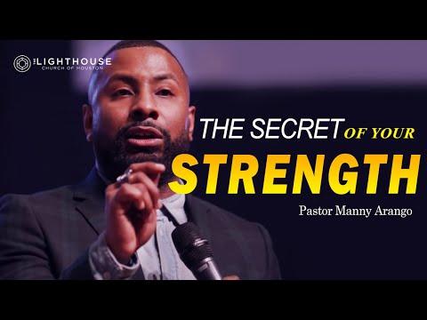 The Secret of Your Strength   Pastor Manny Arango