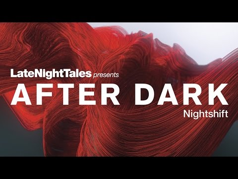 Late Night Tales After Dark Nightshift Album Launch