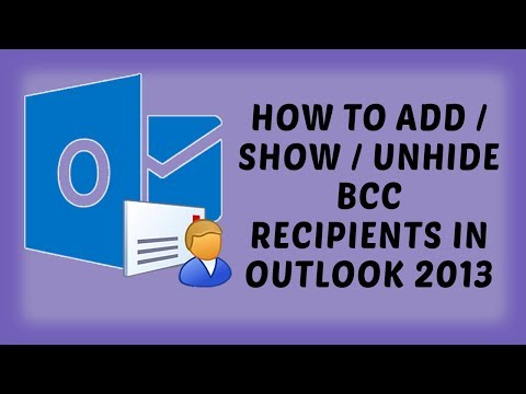 How To Add / Show / Unhide Bcc Recipients In Outlook 2013 | Outlook Tutorials In Hindi