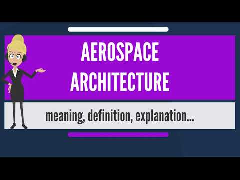 What is AEROSPACE ARCHITECTURE? What does AEROSPACE ARCHITECTURE mean?