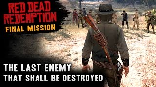 Red Dead Redemption - Ending / Final Mission #57 - The Last Enemy That Shall Be Destroyed (Xbox One)