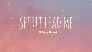 Spirit Lead Me Hillsong United