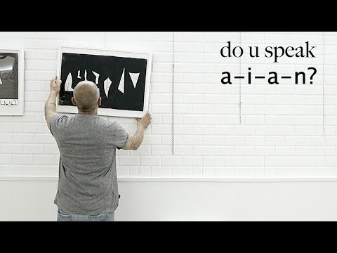 do u speak a-i-a-n at art exposition with Ayhan Keser