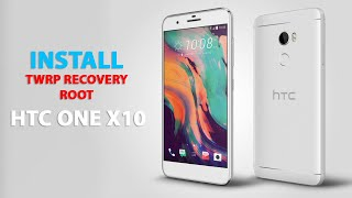 How to Install TWRP Recovery & Root HTC One X10