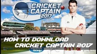How to Download & install Cricket Captain 2017 For Free Android Full version