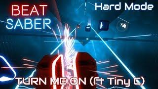 (VR HTC VIVE) Beat Saber - Turn Me On ft Tiny C (Hard Mode)