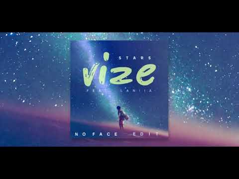 VIZE Feat. Laniia - Stars ( NO FACE Edit )