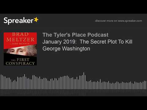 January 2019:  The Secret Plot To Kill George Washington Mp3