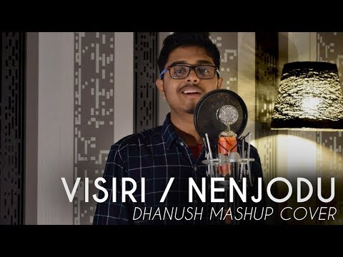 Visiri / Nenjodu   Dhanush Mashup   Vignesh Nayagam   Enai Noki Paayum Thota   Kadhal Konden