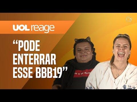 ANA P RENAULT E RAINHA MATOS DETONAM EDIÇÃO DO BBB19  UOL REAGE