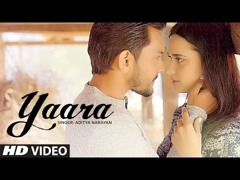 Yaara Video Song | Feat. Aditya Narayan &...
