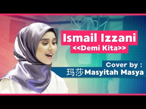 Ismail Izzani《Demi Kita》Cover by 玛莎 Masya Masyitah