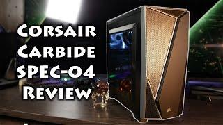 Corsair Carbide SPEC-04 Case Review!