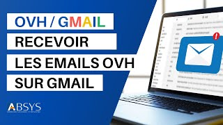 TUTO : Configurer GMAIL pour recevoir et envoyer les e-mails d'OVH