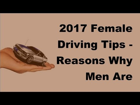 2017-female-driving-tips-|-reasons-why-men-are-better-drivers-than-women
