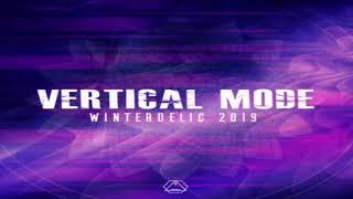 VERTICAL MODE - Dj Set ''Winterdelic Mix'' 03-01-2019 [Psytrance]