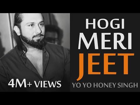 Yo Yo Honey Singh | Hogi Meri Jeet | Dollar D | Motivational RAP | Rejuvenation Series Song #6