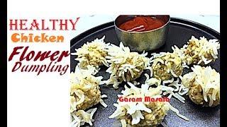 Healthy Chicken Flower Dumpling for Nombuthura / Iftar Dish for Ramadan